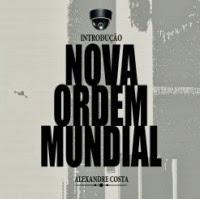 Introdução à Nova Ordem Mundial, de Alexandre Costa