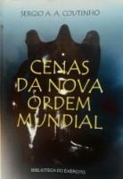 Cenas da Nova Ordem Mundial, de Sergio A. A. Coutinho
